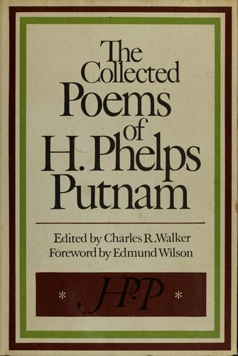 The collected poems of H. Phelps Putnam by Howard Phelps Putnam