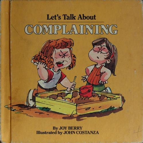 Let's talk about complaining by Joy Wilt Berry