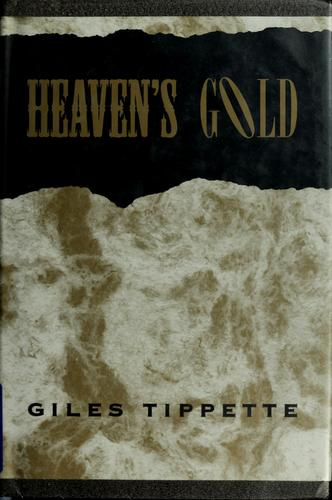 Heaven's gold by Giles Tippette