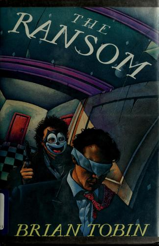 The ransom by Brian Tobin, Brian Tobin