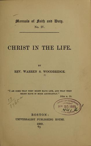 Christ in the life by Warren Samuel Woodbridge