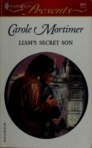 Liam's secret son by Carole Mortimer