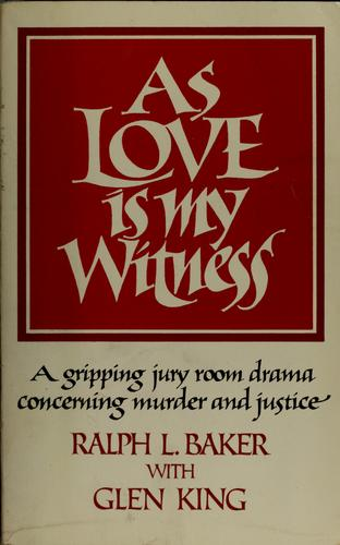 As love is my witness by