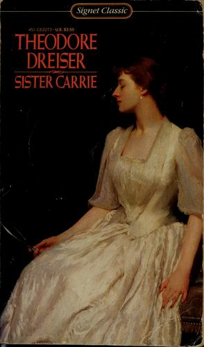 Sister Carrie by Theodore Dreiser. With an afterword by Willard Thorp