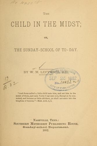 The child in the midst by William M. Leftwich
