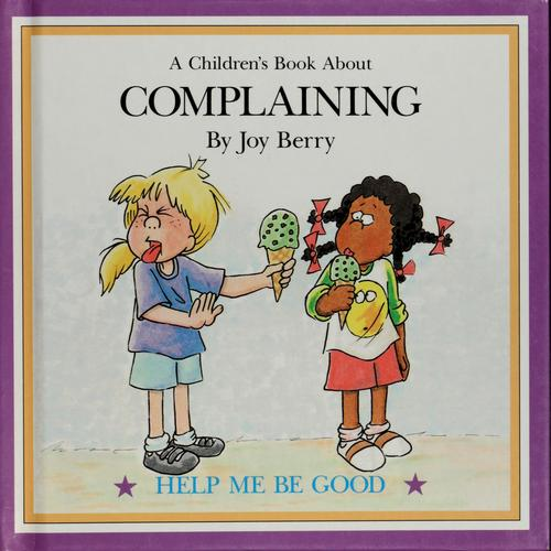 Complaining by Joy Wilt Berry
