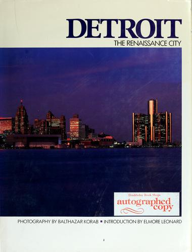 Detroit, the renaissance city by Balthazar Korab