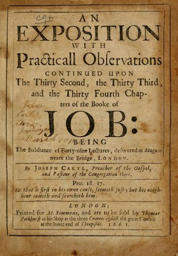 An exposition with practicall observations continued upon the thirty second, the thirty third, and the thirty fourth chapters of the booke of Job by Joseph Caryl