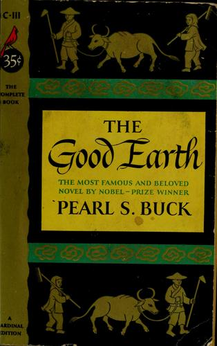 The good earth. by Pearl S. Buck
