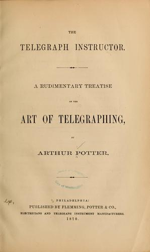 The telegraph instructor by Arthur Potter