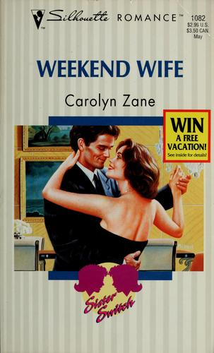 Weekend wife by Carolyn Zane