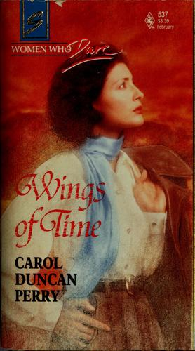 Wings of time by Carol Duncan Perry