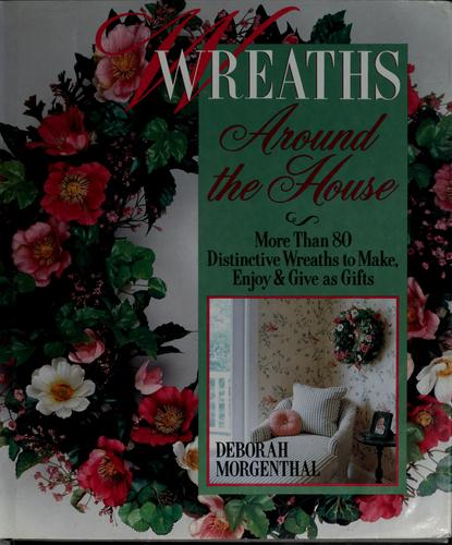 Wreaths around the house by Deborah Morgenthal