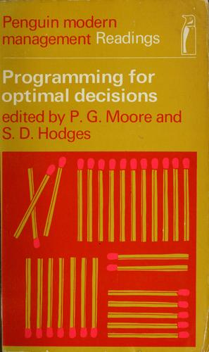 Programming for optimal decisions: selected readings in mathematical programming techniques for management problems by Moore, P. G.