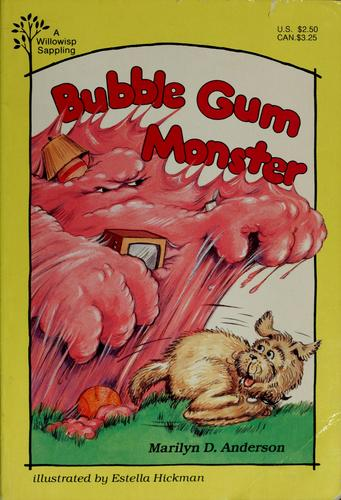 Bubble Gum Monster (Willowisp Sappling (Sic) by Marilyn D. Anderson, Estella Hickman
