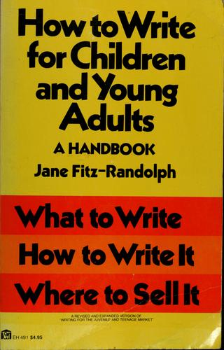 How to write for children and young adults by Jane Fitz-Randolph