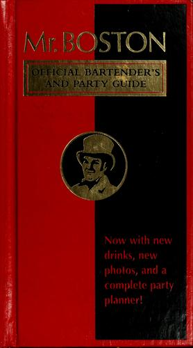 Mr. Boston, official bartender's and party guide by [revised and updated by Renee Cooper and Chris Morris].
