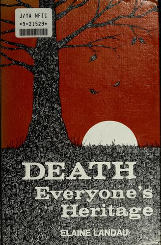 Death, everyone's heritage by Elaine Landau