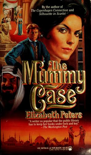 The Mummy Case (Amelia Peabody #3) by Elizabeth Peters