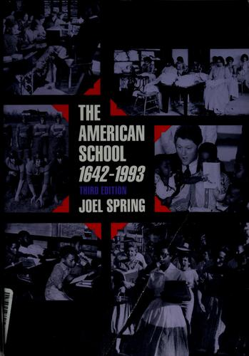 The American school, 1642-1993 by Joel H. Spring