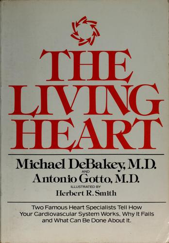 The living heart by Michael E. DeBakey