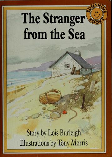 The stranger from the sea by Lois Burleigh