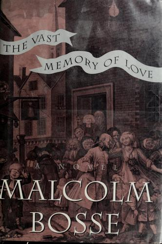 The vast memory of love by Bosse, Malcolm J.