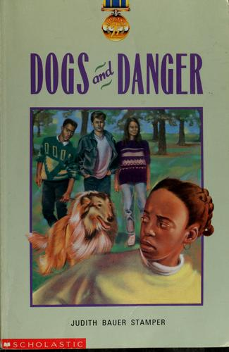 Dogs and danger by Judith Bauer Stamper
