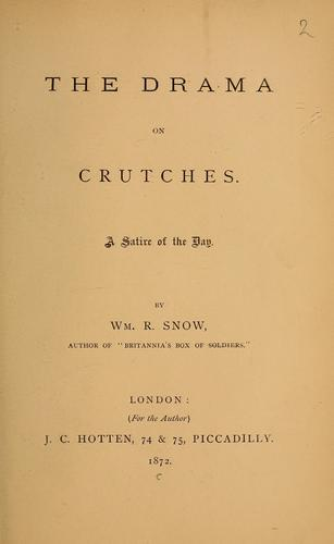 The drama on crutches by William R. Snow