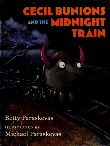 Cecil Bunions and the midnight train by