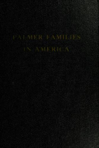 Palmer families in America by Horace Wilbur Palmer