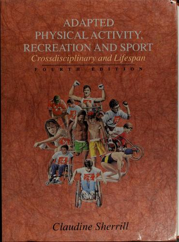 Adapted physical activity, recreation, and sport by Claudine Sherrill