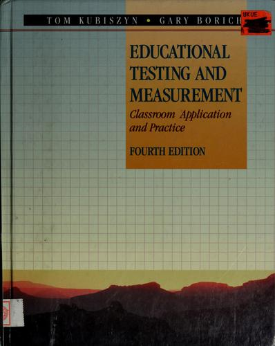 Educational testing and measurement by Tom Kubiszyn