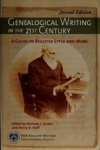 Genealogical writing in the 21st century by Michael J. Leclerc, Henry B. Hoff