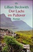 Der Lachs im Pullover. Roman by Lillian Beckwith
