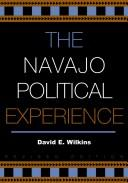 The Navajo political experience by David E. Wilkins