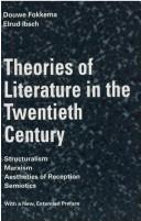 Theories of literature in the twentieth century by Fokkema, Douwe Wessel