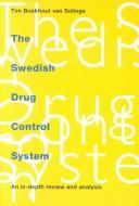 The Swedish drug control system by Tim Boekhout van Solinge