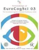 Proceedings of EuroCogSci 03, the European Cognitive Science Conference 2003 ; Institute of Cognitive Science, Osnabruck, Germany, September 10-13, 2003 by European Cognitive Science Conference
