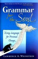 Grammar for the Soul by Lawrence A Weinstein, Larry Weinstein