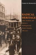 Radical heritage by Carlos A. Schwantes