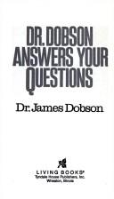 Dr. Dobson answers your questions by James C. Dobson