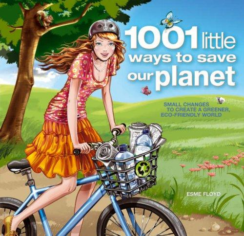 1001 Little Ways to Save Our Planet by Esme Floyd