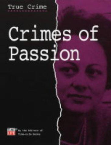 Crimes of Passion (True Crimes) by Time-Life Books