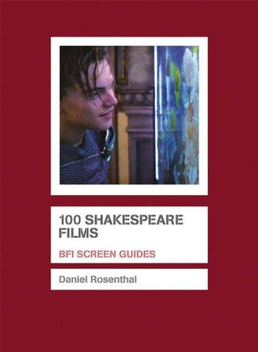 100 Shakespeare Films (Bfi Screen Guides) by Daniel Rosenthal