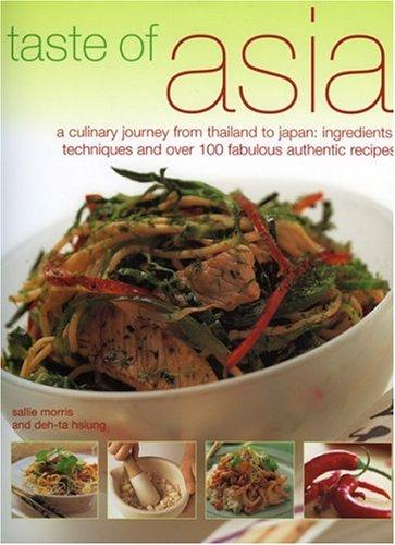 Taste of Asia: A Culinary Journey from Thailand to Japan by Sallie Morris