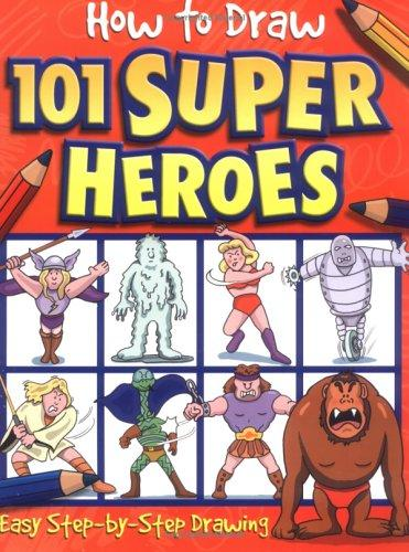 Superheroes (How to Draw 101...Books) by Hedley Griffin
