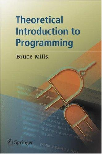 Theoretical Introduction to Programming by Bruce Mills