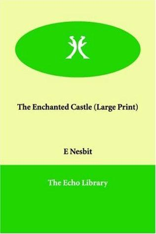 The Enchanted Castle (Large Print)