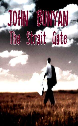 The Strait Gate - Great Difficulty of Going to Heaven by John Bunyan